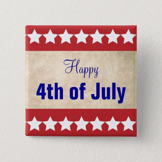 Old Paper background Happy 4th of July 15 Cm Square Badge