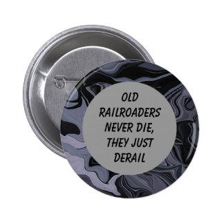 Old railroaders humor pin