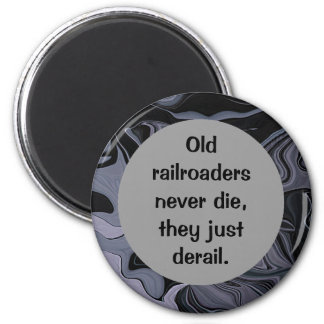 old railroaders never die humor magnet