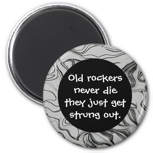 old rockers never die joke magnet