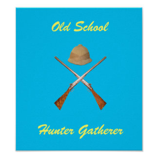 Old School Hunter Gatherer Posters