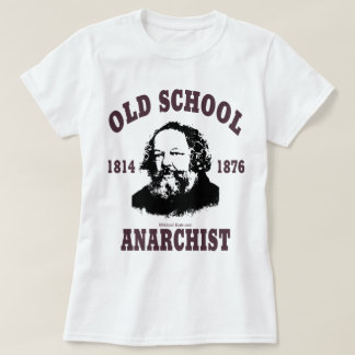 Old School --  Mikhail Bakunin T-Shirt