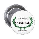 Old School Skinhead - Anti-Racist - Since 1969 6 Cm Round Badge