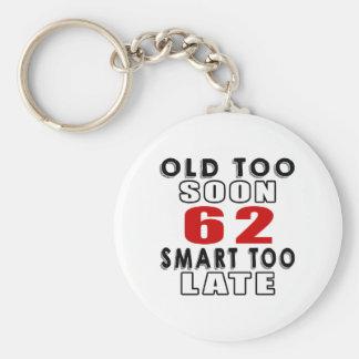 old soon 62 smart too late keychain