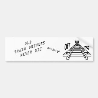 Old train drivers never die bumper sticker