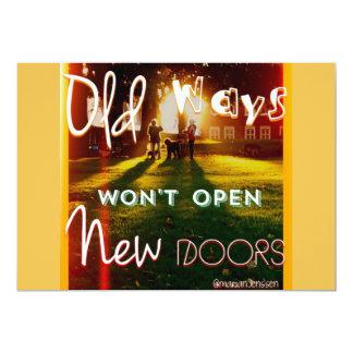 Old ways do not open New doors Card