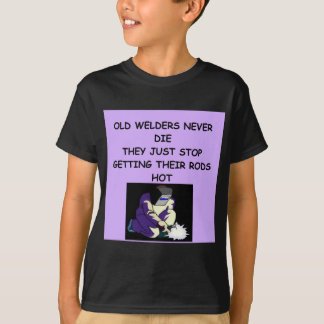 old welders never die T-Shirt