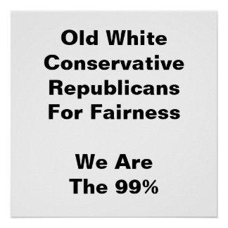 Old White Conservative Republicans For Fairness Poster