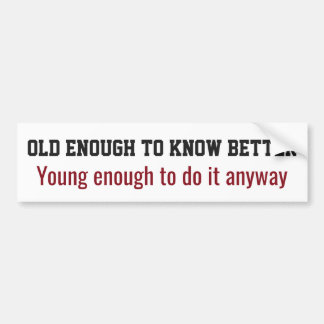 """Old & Young"" bumpersticker Bumper Sticker"