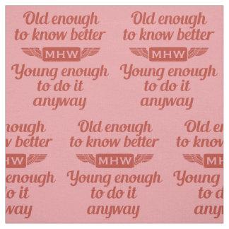 """Old & Young"" custom monogram fabric"