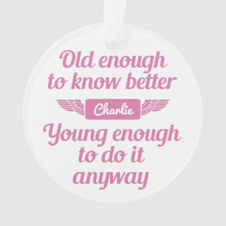 """""""Old & Young"""" custom name ornament"""