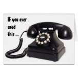 """OLDEN DAYS PHONE"" SAYS U R OVER THE HILL"