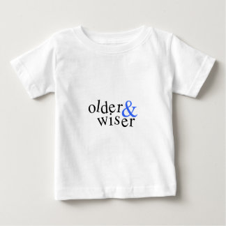 Older and Wiser Baby T-Shirt