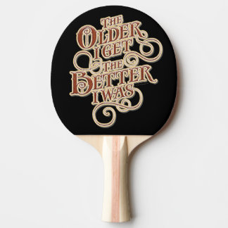 Older Better Ping Pong Paddle