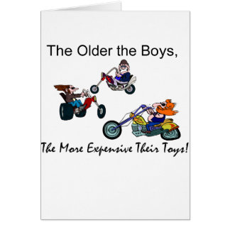 Older Boys = ExpensiveToys Card