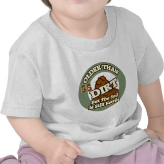 Older Than Dirt 55th Birthday Gifts T Shirt