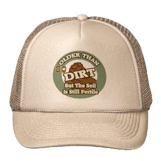 Older Than Dirt 80th Birthday Gifts Trucker Hat