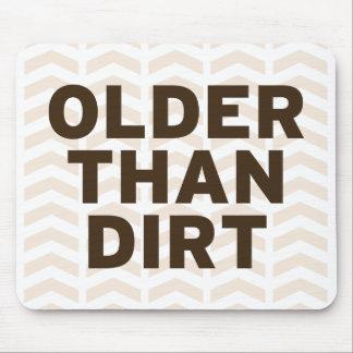 Older than Dirt Mouse Mat