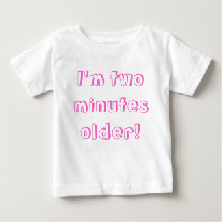 Older twin girl...I'm two minutes older! Baby T-Shirt