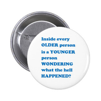 OLDER YOUNGER life reality motivation leader GIFTS 6 Cm Round Badge