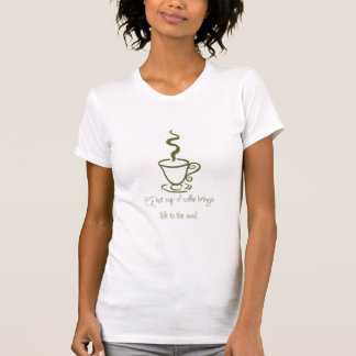 Olive Green Life to the Soul Coffee T Shirt