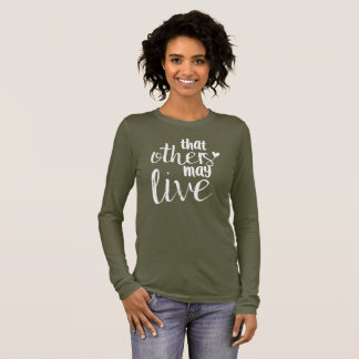"""Olive green """"that others may live"""" WOMENS tee"""