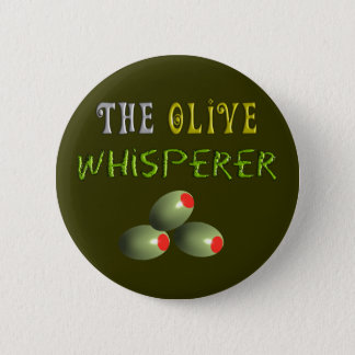 "Olive Lovers Gifts ""The Olive Whisperer"" 6 Cm Round Badge"