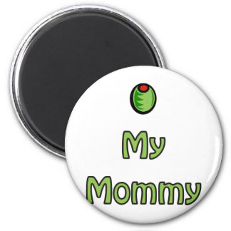 Olive My Mommy 6 Cm Round Magnet