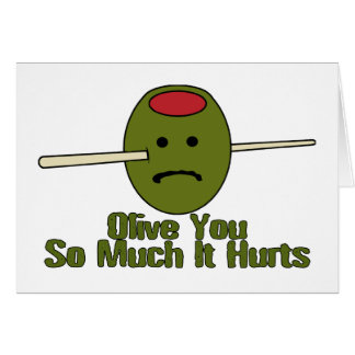 Olive You So Much It Hurts Card