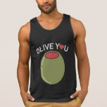 Olive You Tank Tops