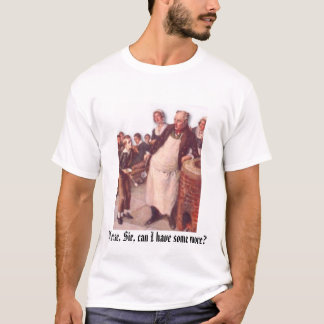 Oliver Twist, Please, Sir, can I have some more? T-Shirt