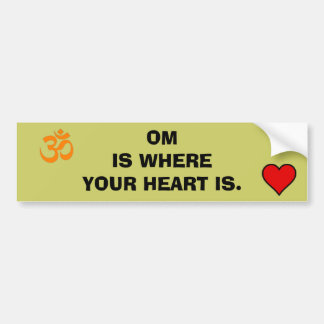 Om is Where Your Heart Is Car Bumper Sticker