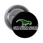 Om Nom Nom Dinosaur Rawr is Hungry 6 Cm Round Badge