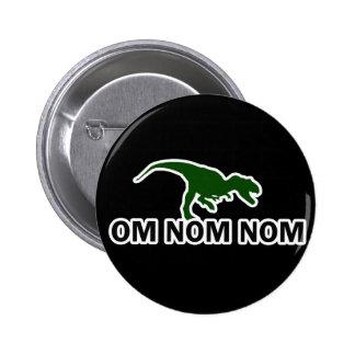 Om Nom Nom Dinosaur Rawr is Hungry Pins