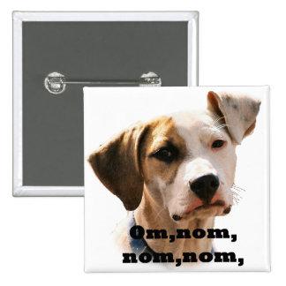 Om, nom, nom, nom, 15 cm square badge