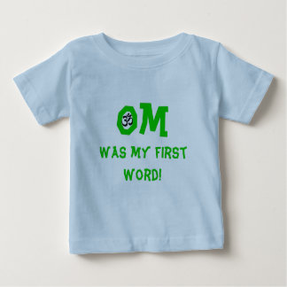 Om Was My First Word - Baby Yoga Clothing Baby T-Shirt
