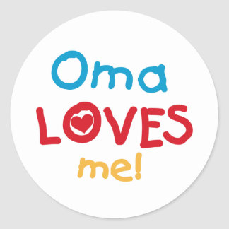 Oma Loves Me T-shirts and Gifts Round Sticker