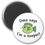 Oma Says I'm a Keeper! Refrigerator Magnets