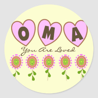 """""""Oma You Are Loved""""---Mother's Day Gifts Round Sticker"""