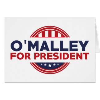O'Malley For President Card