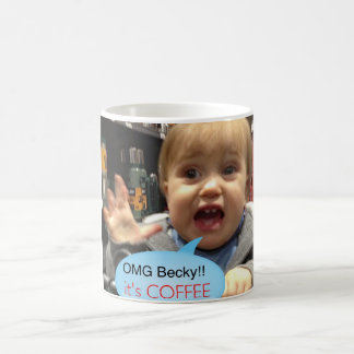 Omg Becky it's coffee mug