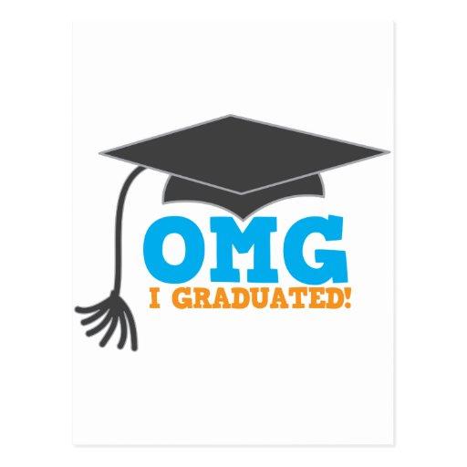 OMG congratuations I graduated! Post Cards