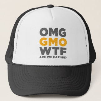 OMG GMO WTF Are We Eating? Trucker Hat