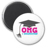 OMG I graduated 6 Cm Round Magnet
