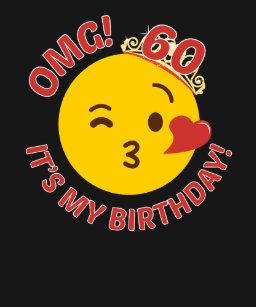 OMG Its My Birthday Cute Princess Emoji 60th Bday T Shirt