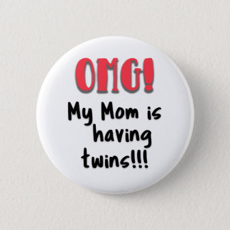 OMG My Mom is Having Twins Button