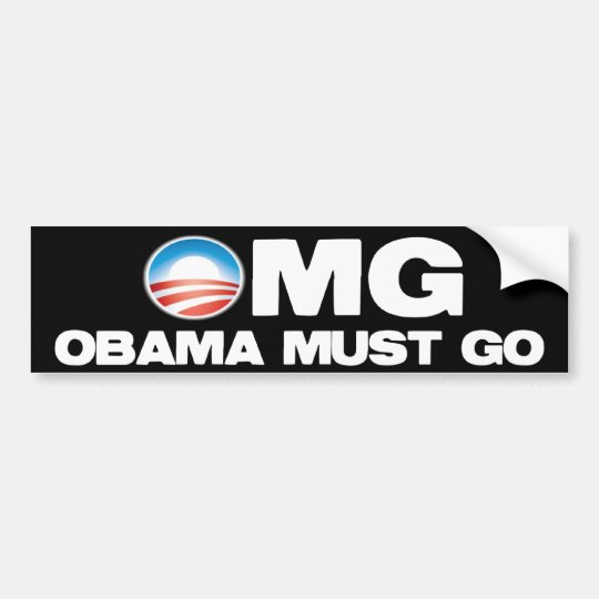 OMG - Obama Must Go Bumper Sticker