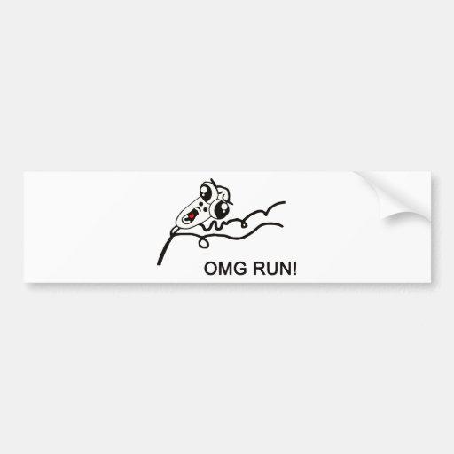 OMG run! - meme Bumper Stickers