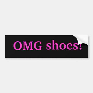 OMG shoes! Bumper Sticker