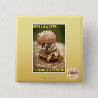 OMG! Slow down! 15 Cm Square Badge
